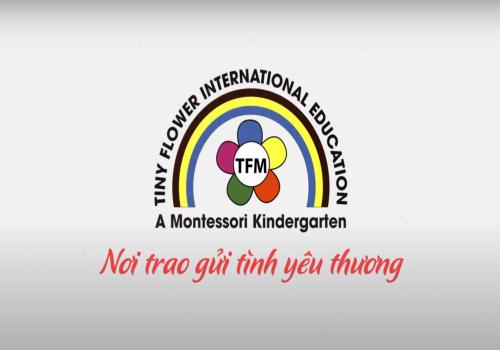 Tiny Flower Montessori School - Nơi trao gửi tình yêu thương