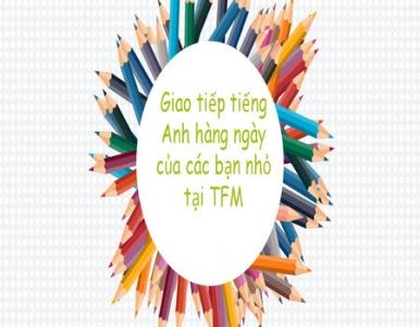 GIAO TIẾP HÀNG NGÀY TẠI TFM