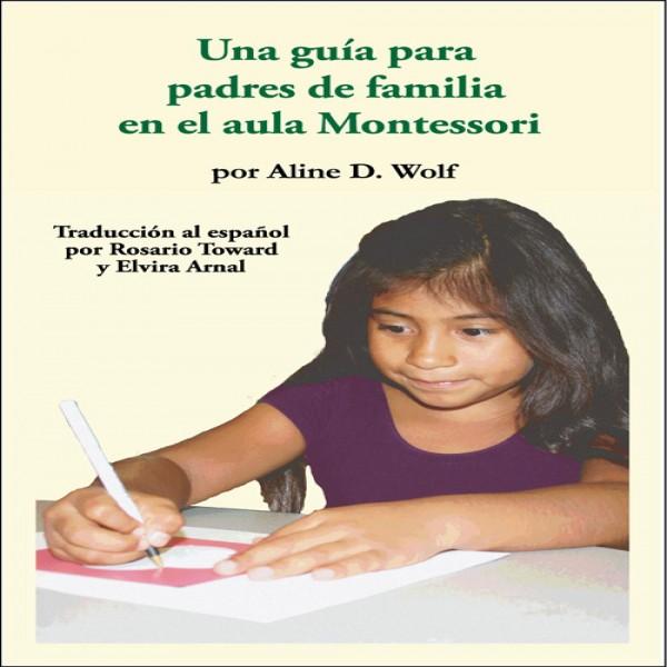 Lời khuyên của một phụ huynh về lớp học Montessori: Phiên bản tiếng Tây Ban Nha