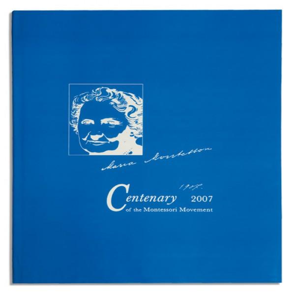 Maria Montessori 1000 năm: 1907-2007 thế kỉ vận động của phương pháp Montessori